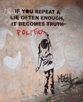 Banksy: Αν επαναλάβετε ένα ψέμα αρκετά συχνά γίνεται αλήθεια (πολιτική) - If you repeat a lie often enough it becomes truth (politics) - Si vous répétez un mensonge assez souvent, ça devient la vérité (politique) [Enlarge-agrandir-μεγαλώστε]
